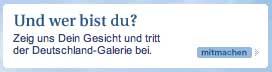 Zeig uns Dein Gesicht und tritt der Deutschland-Galerie bei.