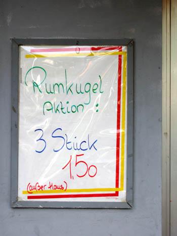 Rumkugel Aktion: 3 Stück 1,50 (außer Haus)